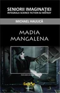 021 - Michael Haulica - Madia Mangalena - 200w