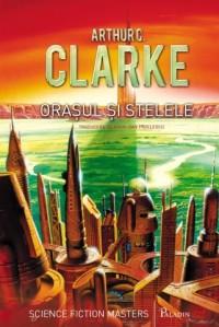 Arthur C Clarke - Orasul și stelele, Paladin, 2013, traducere de Mihai-Dan Pavelscu