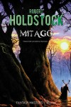 Robert Holdstock - Mitago, Paladin, 2013, traducere de Mircea Pricăjan