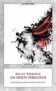 Kelley Eskridge - Un spațiu periculos, Millennium Books, 2012, traducere de Lorena Lupu