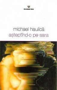 Michael Haulica-Asteptind-o pe Sara, 2005