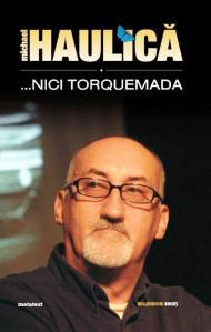 Michael Haulica - nici Torquemada, 2011-800h