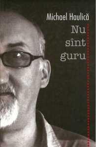 Michael Haulica-Nu sint guru, 2007-800h