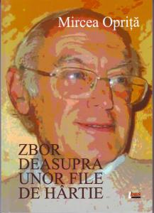 Mircea Oprita - Zbor deasupra unor file de hirtie