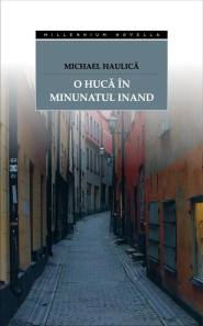 michael haulica - o huca in minunatul inand-front-final