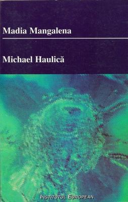 1999-Michael Haulica -  Madia Mangalena-508x800