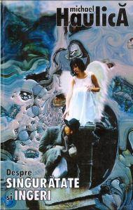 2001-Michael Haulica - Despre singuratate si ingeri-414x650