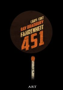 Ray Bradbury - Fahrenheit 451, Cărți cult, Art, 2013