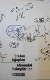 Stefan Agopian - Manualul intimplarilor (Humanitas, 1993)