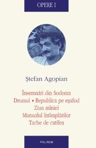 Stefan Agopian - Opere I - include Manualul intimplarilor (Polirom, 2008)