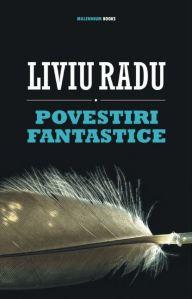 2008 - Liviu Radu - Povestiri fantastice (Millennium Press)