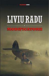 2010 - Liviu Radu - Modificatorii (Millennium Books)