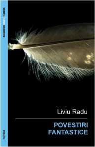 2012 - Liviu Radu - Povestiri fantastice (Millennium Books & Texarom, ebook)