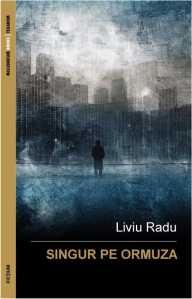 2012 - Liviu Radu - Singuri pe Ormuza (Millennium Books & Texarom, ebook)