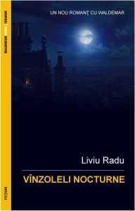 2012 - Liviu Radu - Vinzoleli nocturne (Millennium Books & Texarom, ebook)