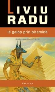 2013 - Liviu Radu - La galop prin piramida (Nemira)