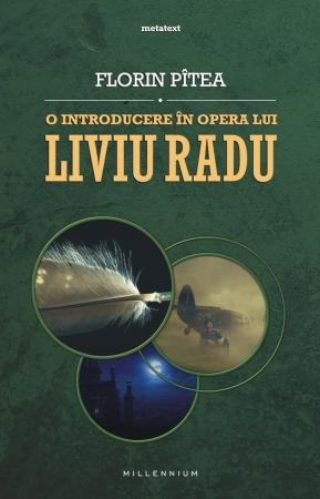 2014 - Florin Pitea - Introducere in opera lui Liviu Radu (Millennium)