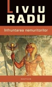 2014 - Liviu Radu - Infruntarea nemuritorilor (Nemira)