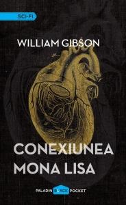 PALADIN 22-William Gibson - Conexiunea Mona Lisa (2015)